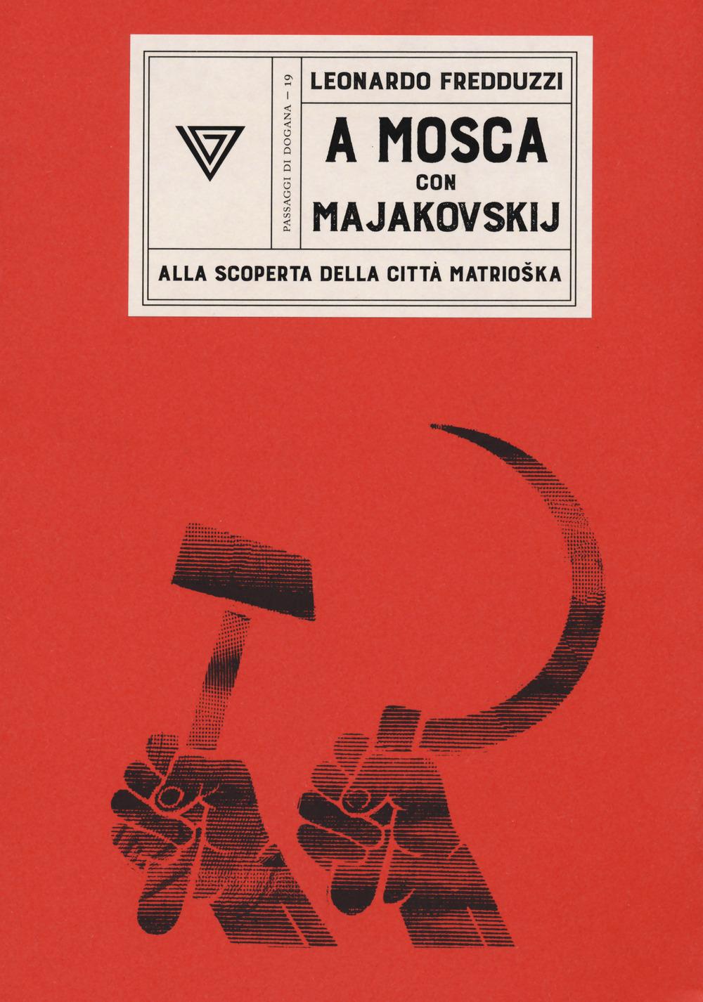 A Mosca con Majakovskij. Alla scoperta della città matrioska