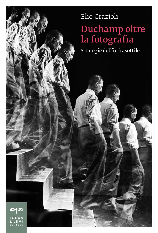 Duchamp oltre la fotografia. Strategie dell'infrasottile