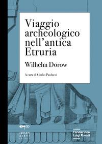 VIAGGIO ARCHEOLOGICO NELL'ANTICA ETRURIA di DOROW WILHELM