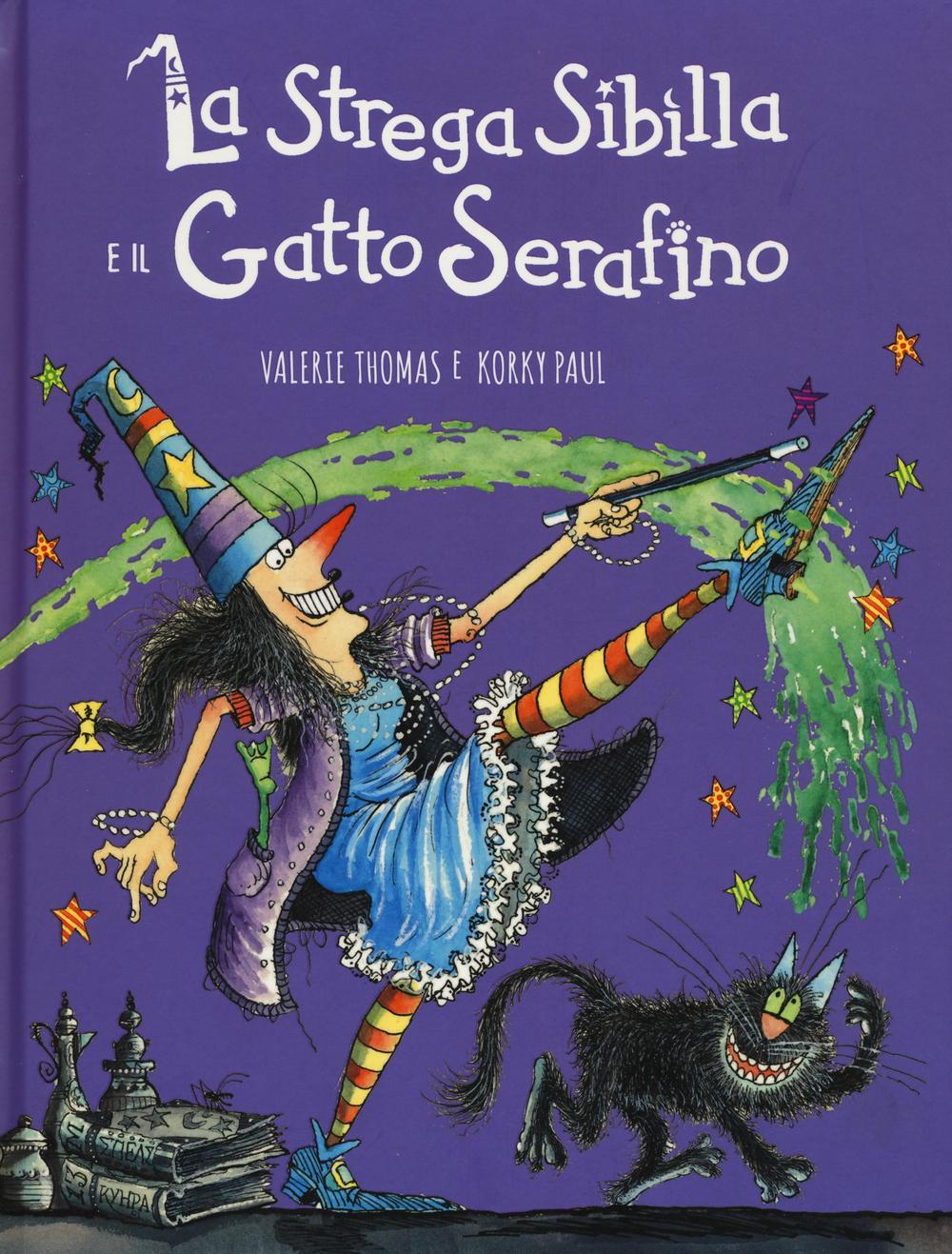 La strega Sibilla e il gatto Serafino. Ediz. a colori
