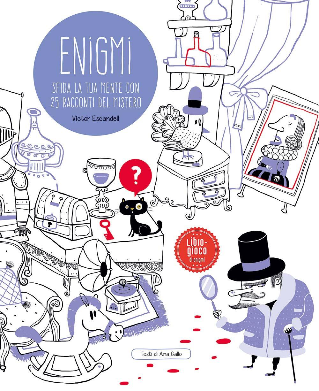 Enigmi. Sfida la tua mente con 25 racconti del mistero. Ediz. a colori