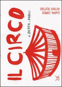 CIRCO DI BERTA E PABLO di CARRER C. - VENTURA A.