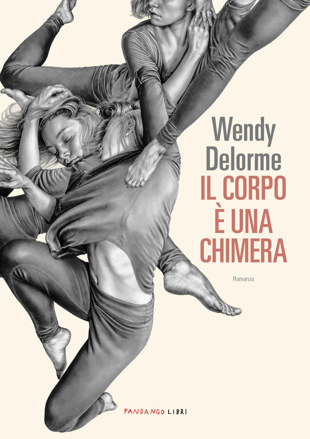 CORPO È UNA CHIMERA (IL) - Delorme Wendy - 9788860446633
