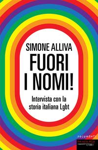 FUORI I NOMI ! - INTERVISTA CON LA STORIA ITALIANA LGBT di ALLIVA SIMONE