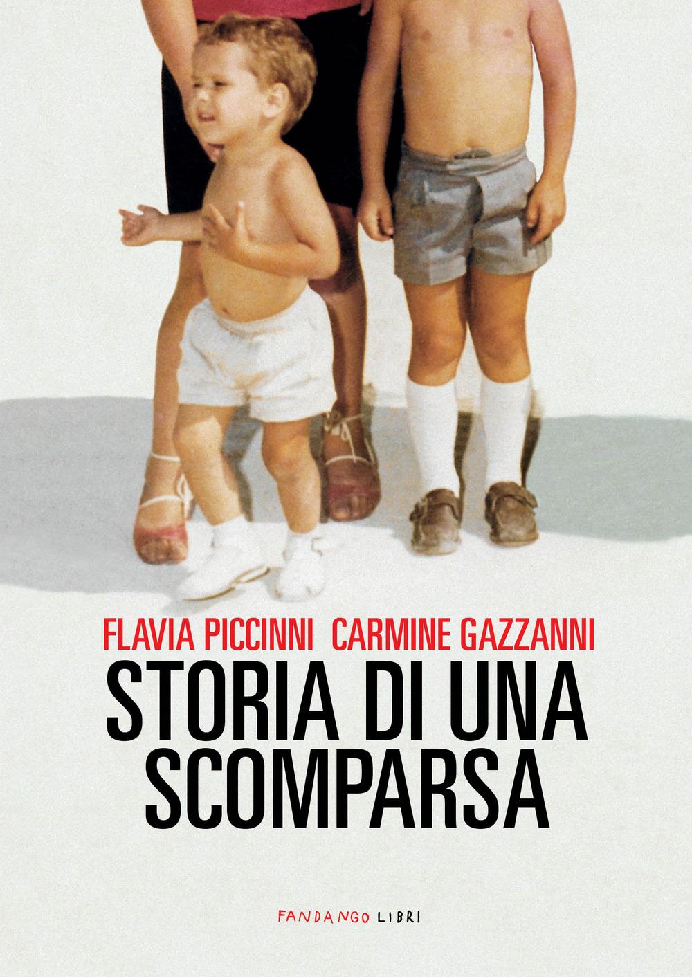 STORIA DI UNA SCOMPARSA - Piccinni Flavia; Gazzani Carmine - 9788860447500