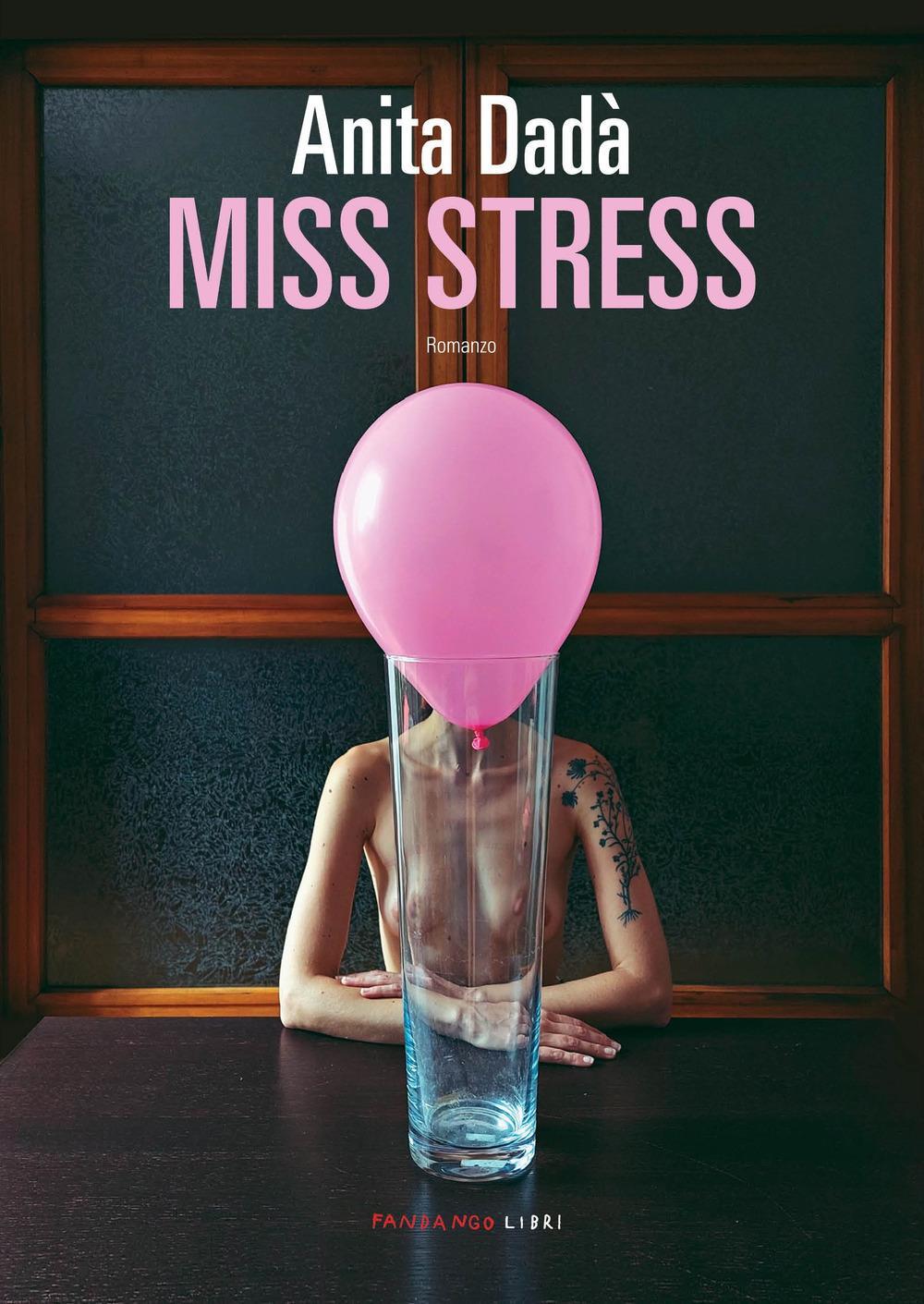 MISS STRESS - Dadà Anita - 9788860447623