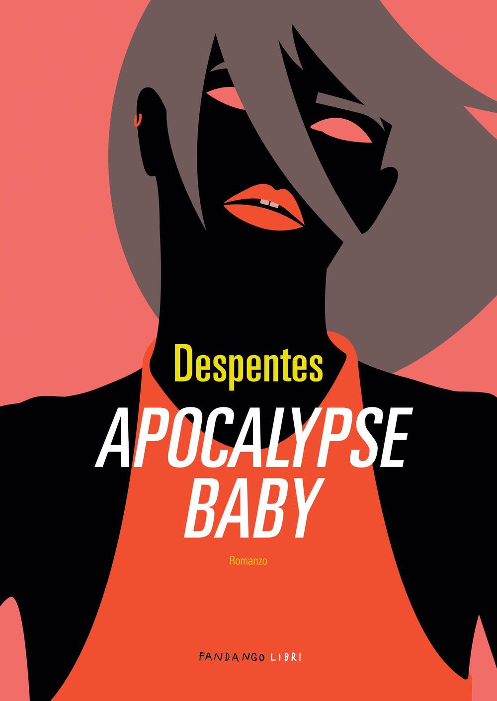 APOCALYPSE BABY - Despentes Virginie - 9788860447630