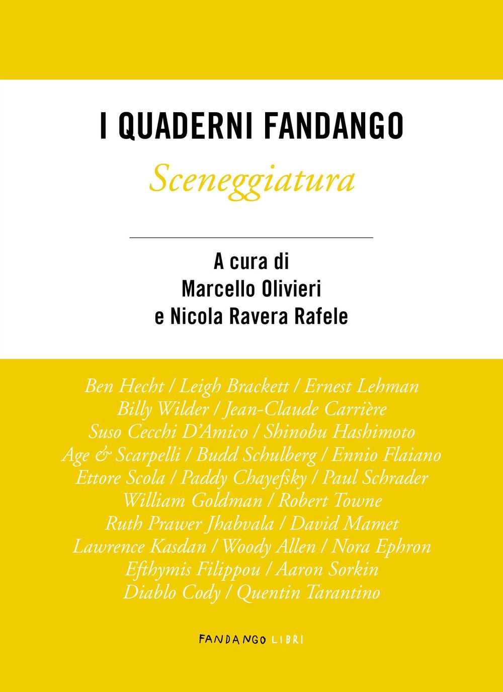 SCENEGGIATURA. I QUADERNI FANDANGO - Olivieri M. (cur.); Ravera Rafele N. (cur.) - 9788860447753