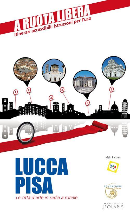 LUCCA-PISA. LE CITTÀ D'ARTE IN SEDIA E ROTELLE - 9788860591074