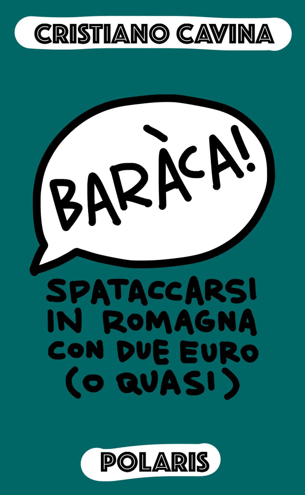 Baràca! Spataccarsi in Romagna con due euro (o quasi)