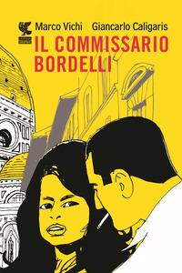 COMMISSARIO BORDELLI di VICHI M. - CALIGARIS G.