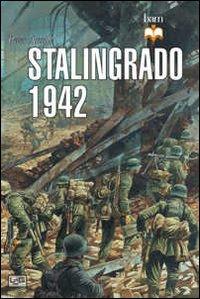 STALINGRADO 1942 di ANTILL PETER