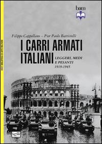 CARRI ARMATI ITALIANI - LEGGERI MEDI E PESANTI 1919 - 1945 di CAPPELLANO F. -...