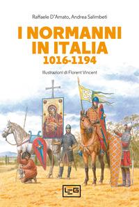 NORMANNI IN ITALIA 1016 - 1194 di D'AMATO RAFFAELE SALIMBETI AND