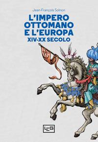 IMPERO OTTOMANO E L'EUROPA XIV - XX SECOLO di SOLNON JEAN FRANCOIS