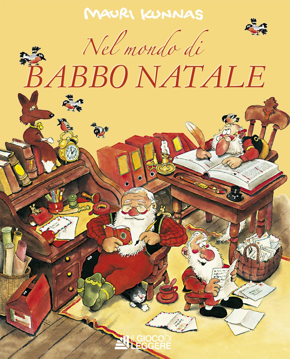 Nel mondo di Babbo Natale. Ediz. a colori