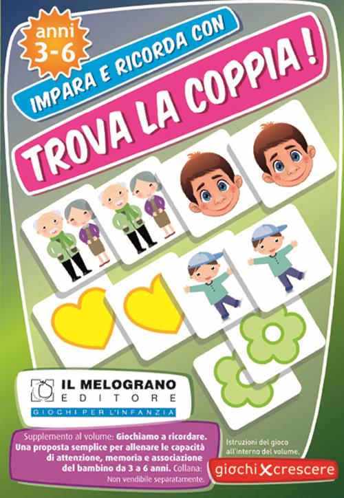 GIOCHIAMO A RICORDARE. TROVA LA COPPIA - 9788861113039