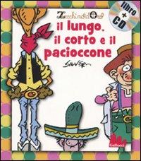 LUNGO, IL CORTO E IL PACIOCCONE. EDIZ. ILLUSTRATA. CON CD AUDIO (IL) - 9788861451469