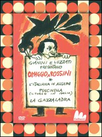 OMAGGIO A ROSSINI: LA GAZZA LADRA-L'ITALIANA IN ALGERI-PULCINELLA. DVD. CON LIBRO - 9788861451513