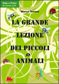 GRANDE LEZIONE DEI PICCOLI ANIMALI (LA) - 9788861451766