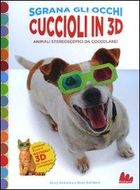 CUCCIOLI IN 3D. ANIMALI STEREOSCOPICI DA COCCOLARE! EDIZ. ILLUSTRATA. CON GADGET - 9788861451803