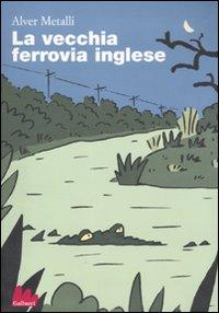 VECCHIA FERROVIA INGLESE (LA) - 9788861452114