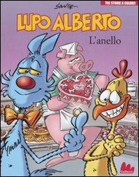 LUPO ALBERTO. TRE STORIE A COLORI. L'ANELLO - 9788861452459