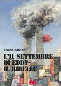 11 SETTEMBRE DI EDDY IL RIBELLE (L') - 9788861452695
