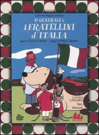 GENERALE E I FRATELLINI D'ITALIA. DVD. CON LIBRO (IL) - 9788861452985