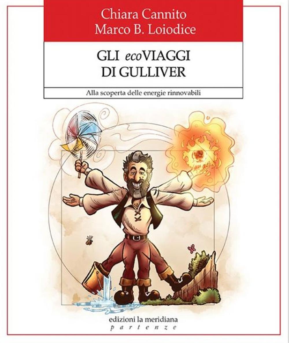 Gli ecoviaggi di Gulliver. Alla scoperta delle energie rinnovabili