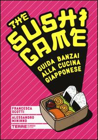 Copertina di: The sushi game. Guida banzai alla cucina giapponese