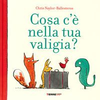 COSA C'E' NELLA TUA VALIGIA ? di NAYLOR BALLESTEROS CHRIS