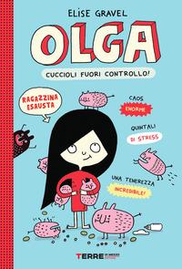 OLGA CUCCIOLI FUORI CONTROLLO ! di GRAVEL ELISE