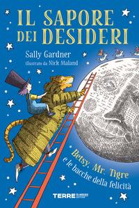 SAPORE DEI DESIDERI - BETSY MR TIGRE E LE BACCHE DELLA FELICITA' di GARDNER S. - MALAND N.
