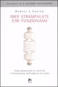 IDEE STRAMPALATE CHE FUNZIONANO - 9788861920460