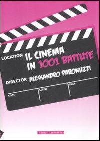 IL CINEMA IN 1001 BATTUTE - 9788862220798