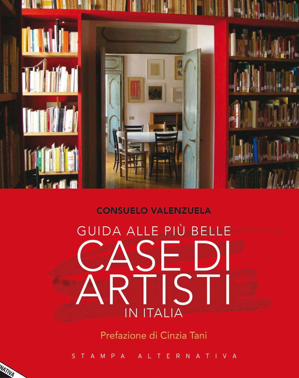 GUIDA ALLE PIù BELLE CASE DI ARTISTI IN ITALIA - 9788862225342