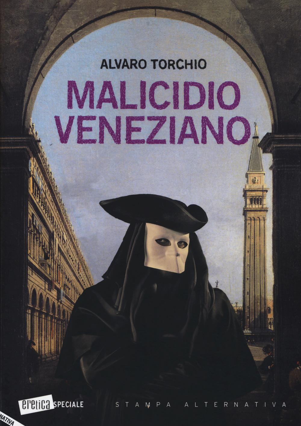 Malicidio veneziano - Torchio Alvaro - 9788862226547