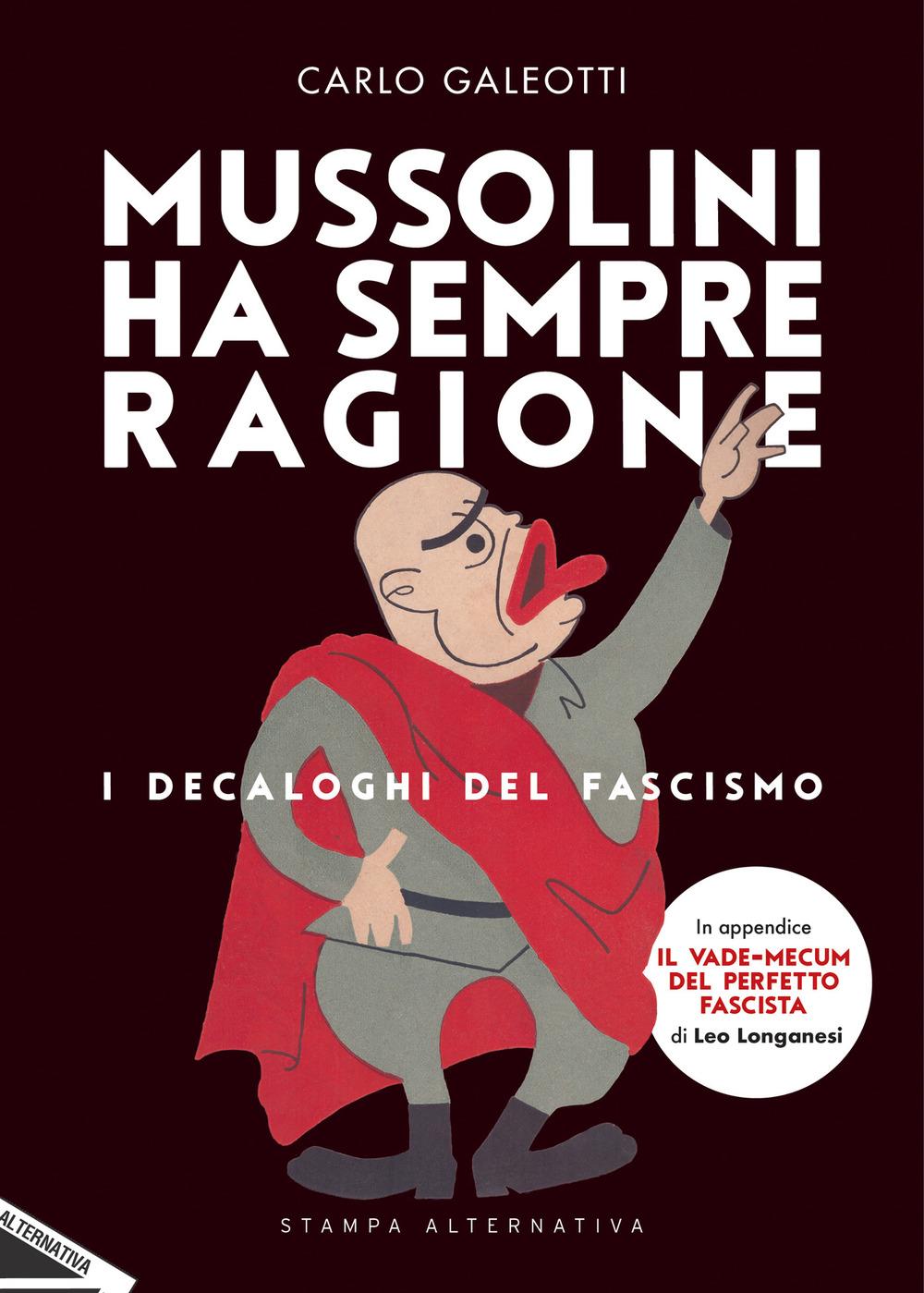MUSSOLINI HA SEMPRE RAGIONE - Galeotti Carlo - 9788862226721