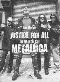 JUSTICE FOR ALL. LA VERITÀ SUI METALLICA - 9788862311700
