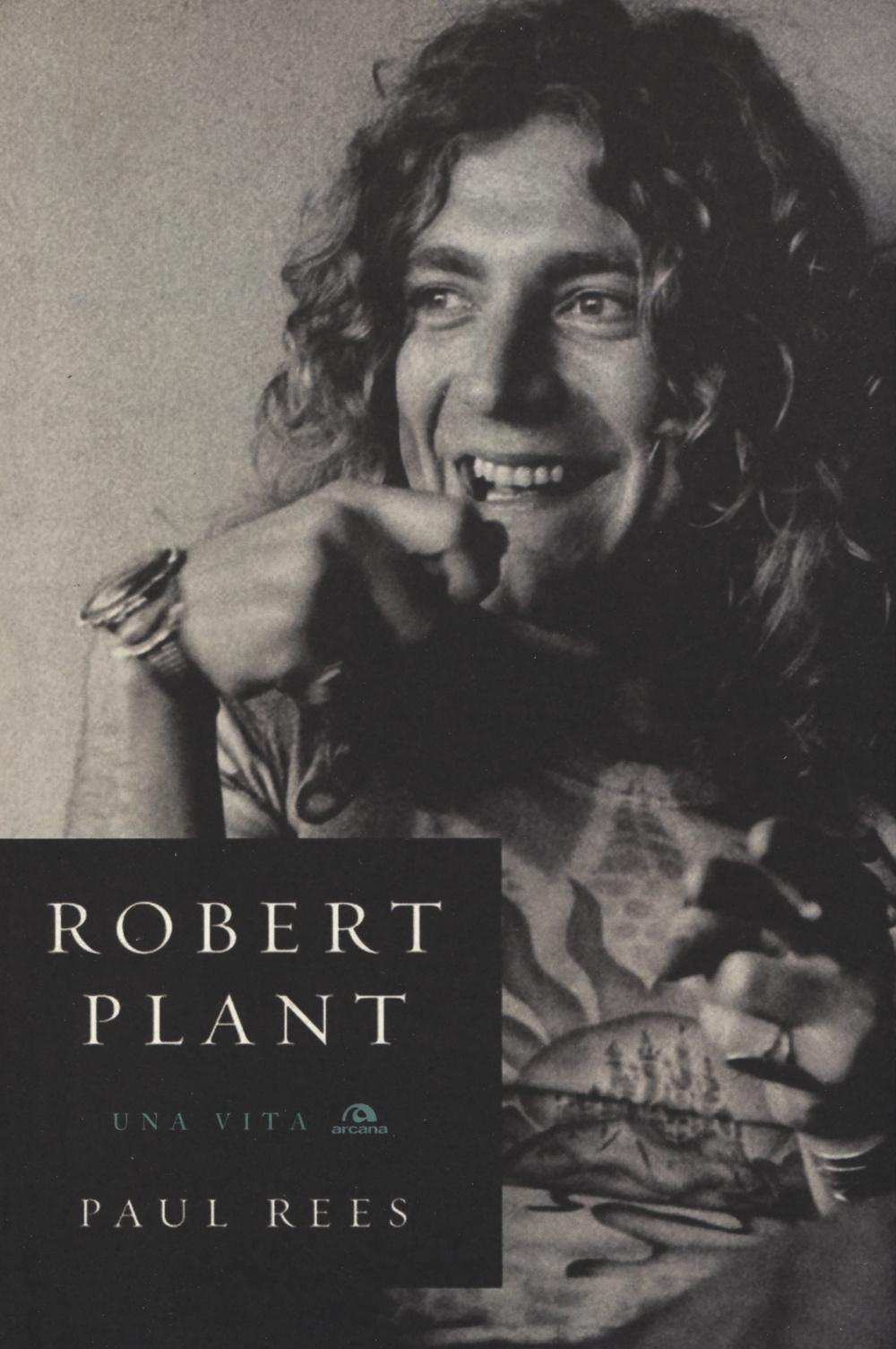 ROBERT PLANT. UNA VITA - 9788862313551