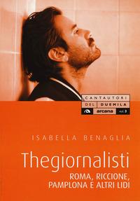 THEGIORNALISTI - ROMA RICCIONE PAMPLONA E ALTRI LIDI di BENAGLIA ISABELLA