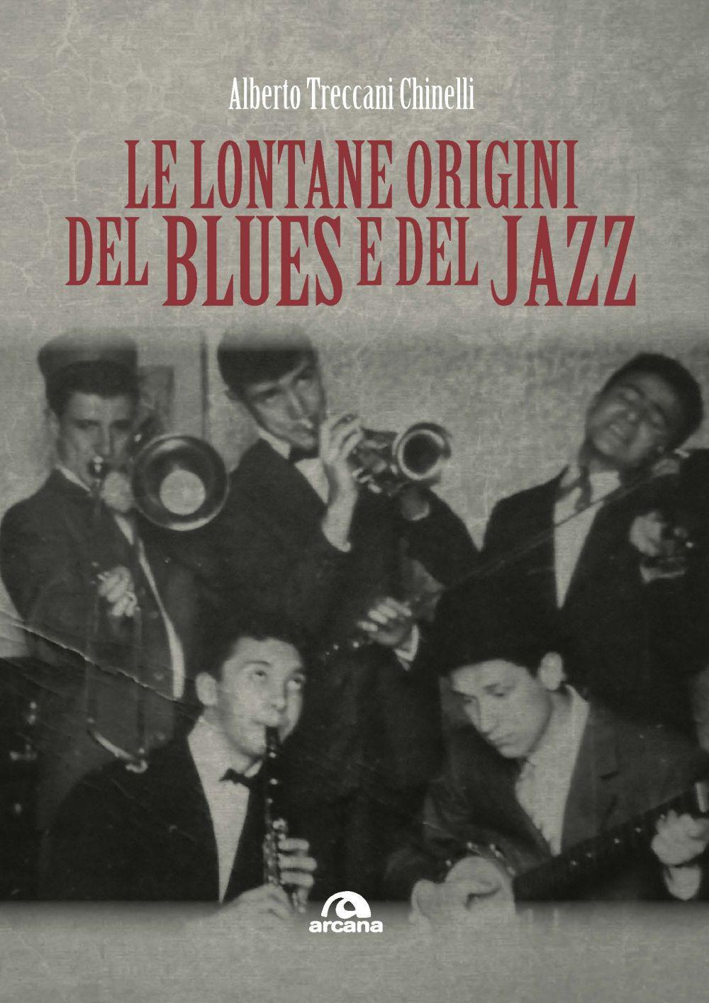 LONTANE ORIGINI DEL BLUES E DEL JAZZ (LE) - 9788862317474