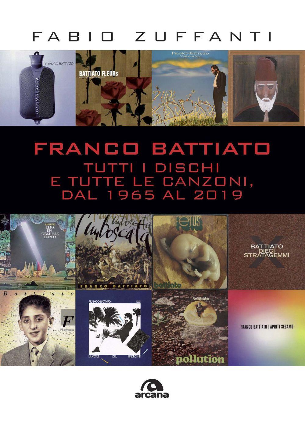 FRANCO BATTIATO. TUTTI I DISCHI E TUTTE LE CANZONI - 9788862317542
