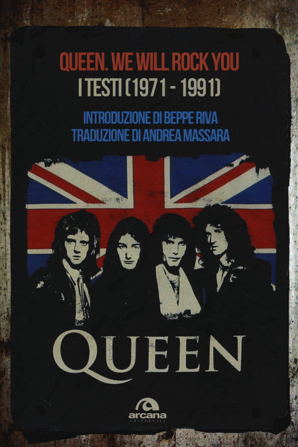 QUEEN.WE WILL ROCK YOU I TESTI (1971-1991) - BEPPE RIVA-ANDREA MASSARA - 9788862317726