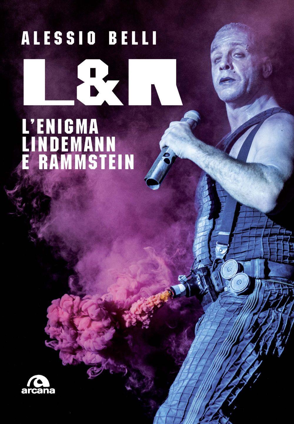 L & R. L'ENIGMA LINDEMANN E RAMMSTEIN - 9788862317801