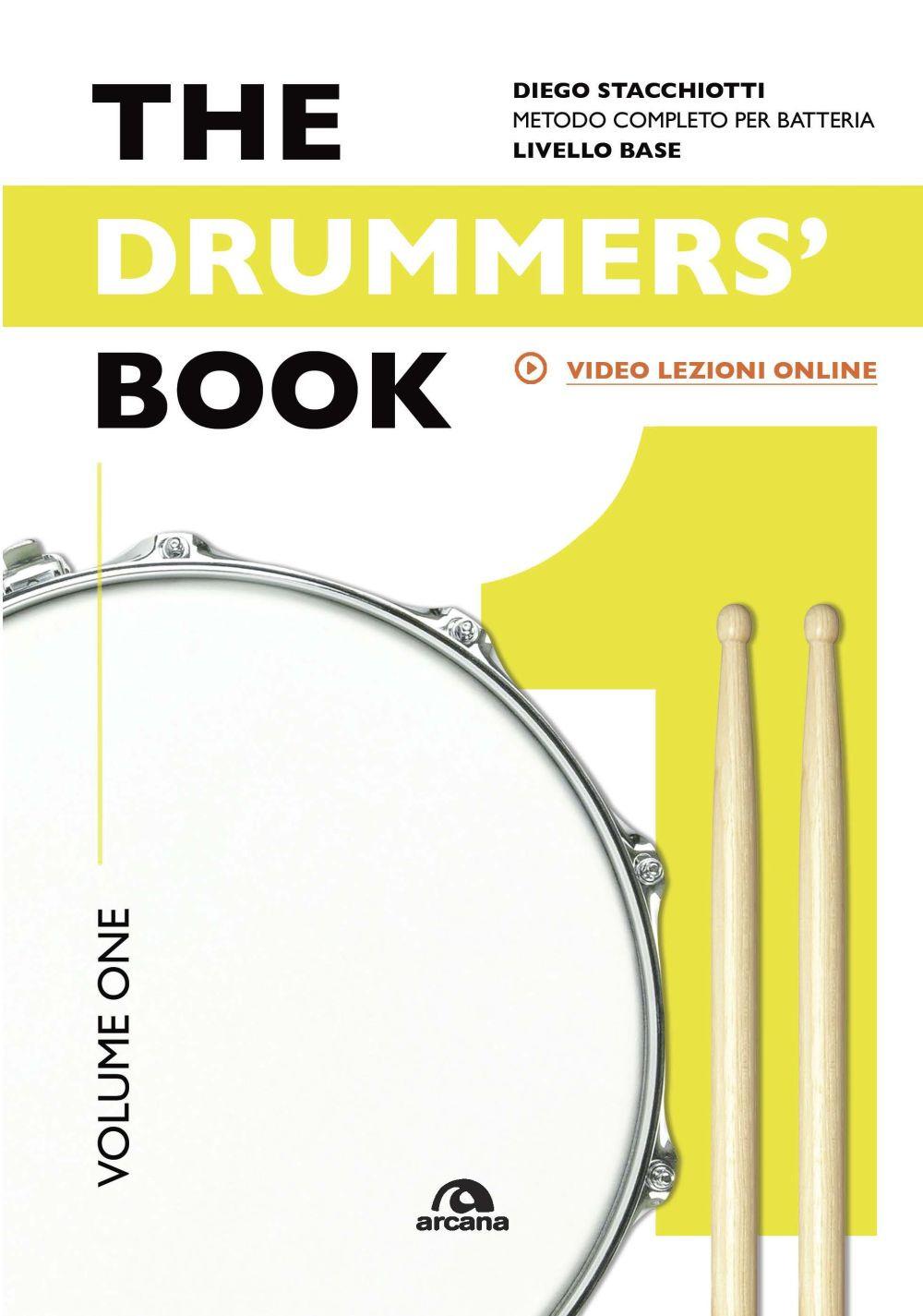 DRUMMERS'S BOOK. METODO INNOVATIVO PER BATTERIA. LIVELLO BASE - Stacchiotti Diego - 9788862318150