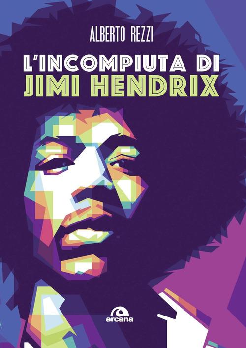INCOMPIUTA DI JIMI HENDRIX (L') - 9788862318518