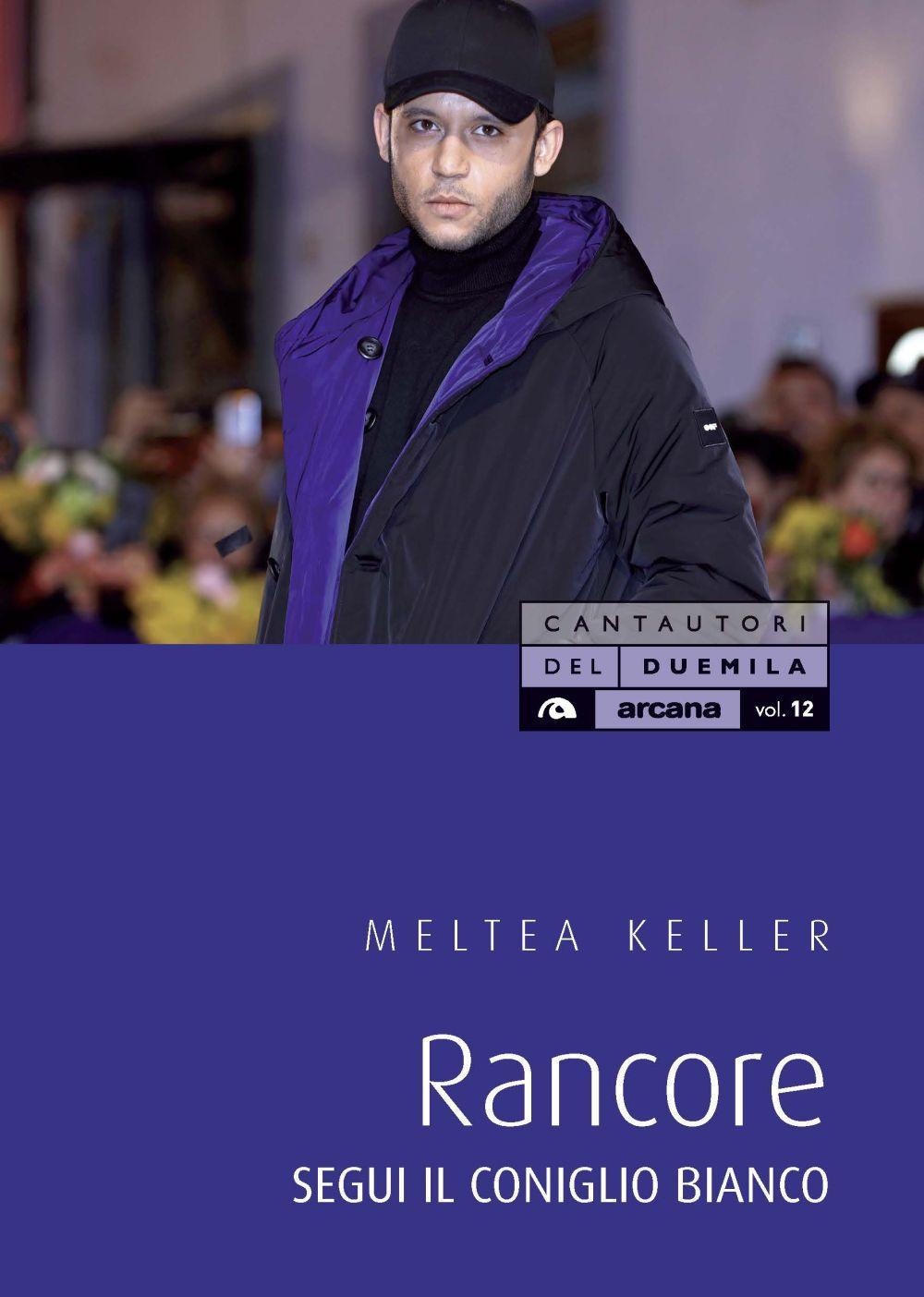 RANCORE. SEGUI IL CONIGLIO BIANCO - Keller Meltea - 9788862318662
