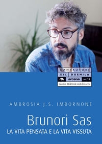 BRUNORI SAS - LA VITA PENSATA E LA VITA VISSUTA di IMBORNONE AMBROSIA